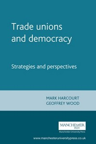 Trade Unions and Democracy : Strategies and Perspectives