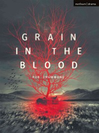 Grain in the Blood ( Modern Plays )