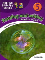 OXFORD PRIMARY SKILLS. 5: READING AND WRITING