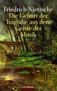 Die Geburt der Tragoedie aus dem Geiste der Musik