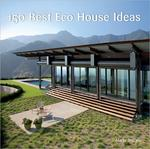 150 Best Eco House Ideas (Hardcover)