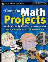 Hands-On Math Projects With Real-life Applications, 2/e : Grades 6-12