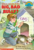 Who's Afraid of Big, Bad, Bully? (Scholastic Reader)