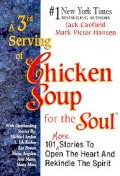 3rd Serving of Chicken Soup for the Soul : 101 More Stories to Open the Heart and Rekindle the Spiri
