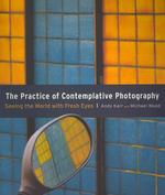 The Practice of Contemplative Photography ///KK2