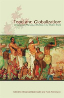 Food and Globalization : Consumption, Markets and Politics in the Modern World