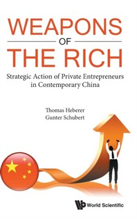 Weapons of the Rich. Strategic Action of Private Entrepreneurs in Contemporary China