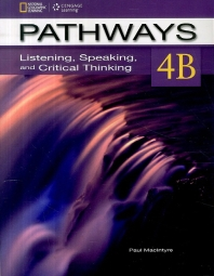 Pathways Listening Speaking and Critical Thinking. 4B