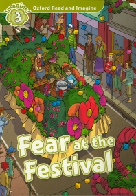 Oxford Read and Imagine 3: Audio Pack - Fear at the Festival