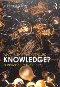 [해외]What Is This Thing Called Knowledge? (Paperback)