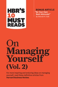 "[해외]Hbr's 10 Must Reads on Managing Yourself, Vol. 2 (with Bonus Article ""be Your Own Best Advocate"" by Deborah M. Kolb) (Paperback)"