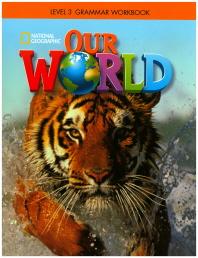 Our World Ame Grammar Workbook. 3