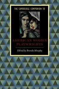 Cambridge Companion to American Women Playwrights