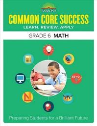 Common Core Success Grade. 6: Math