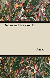 Nature And Art - Vol. II