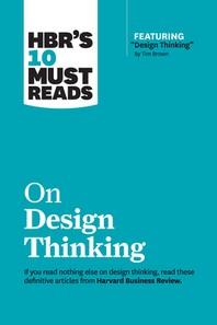 """[해외]Hbr's 10 Must Reads on Design Thinking (with Featured Article """"design Thinking"""" by Tim Brown) (Paperback)"""