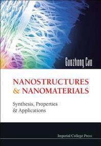 Nanostructures & Nanomaterials : Synthesis, Properties & Applications