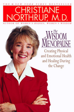 Wisdom of Menopause : Creating Physical and Emotional Health and Healing During the Change