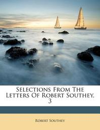 [해외]Selections from the Letters of Robert Southey, 3 (Paperback)