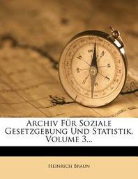 [해외]Archiv Fur Soziale Gesetzgebung Und Statistik, Volume 3... (Paperback)