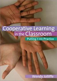 Cooperative Learning in the Classroom : Putting It into Practice