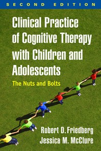 [해외]Clinical Practice of Cognitive Therapy with Children and Adolescents, Second Edition (Hardcover)