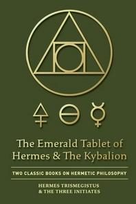 [해외]The Emerald Tablet of Hermes & The Kybalion (Paperback)