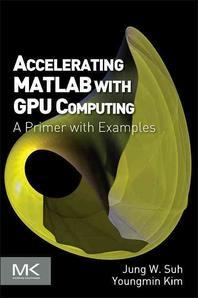 [해외]Accelerating MATLAB with GPU Computing