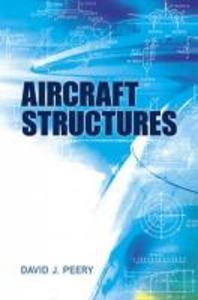 Aircraft Structures ( Dover Books on Engineering )