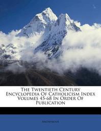 [해외]The Twentieth Century Encyclopedia of Catholicism Index Volumes 45-68 in Order of Publication (Paperback)