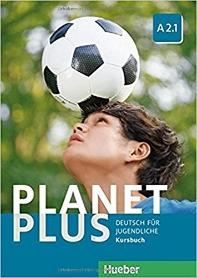 Planet Plus A2.1. Deutsch fuer Jugendliche. Kursbuch