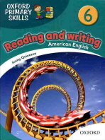 OXFORD PRIMARY SKILLS. 6: READING AND WRITING