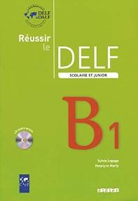 Reussir le DELF scolaire et junior B1 (1CD audio)
