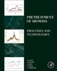 Pretreatment of Biomass : Processes and Technologies
