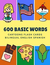 600 Basic Words Cartoons Flash Cards Bilingual English Spanish