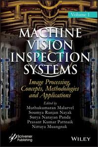 [해외]Machine Vision Inspection Systems, Image Processing, Concepts, Methodologies, and Applications