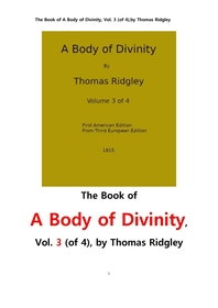 신성 神性의 몸체.제3권.The Book of A Body of Divinity, Vol. 3 (of 4),by Thomas Ridgley