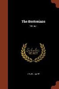 [해외]The Bostonians; Volume I (Paperback)