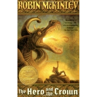 The Hero and the Crown (Newbery Awards Winners)