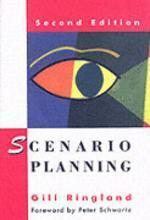 Scenario Planning, 2/e : Managing For The Future