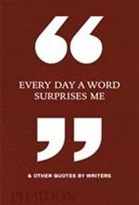 [해외]Every Day a Word Surprises Me & Other Quotes by Writers