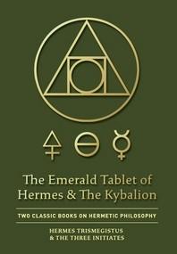[해외]The Emerald Tablet of Hermes & The Kybalion (Hardcover)