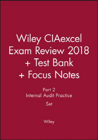 Wiley Ciaexcel Exam Review 2018 + Test Bank + Focus Notes