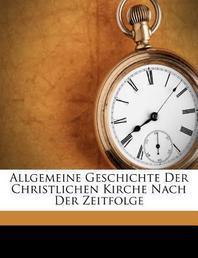 [해외]Allgemeine Geschichte Der Christlichen Kirche Nach Der Zeitfolge, Neunter Theil (Paperback)
