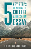 5 Key Steps to Writing the College Admission Essay