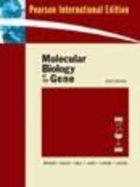 MOLECULAR BIOLOGY OF THE GENE 6/E (PAPERBACK)