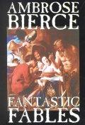Fantastic Fables by Ambrose Bierce, Fiction, Fantasy