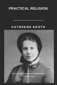 Catherine Booth Practical Religion