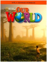 Our World Ame Grammar Workbook. 4