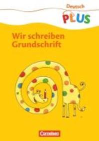 [해외]Deutsch plus Grundschule 1. Schuljahr. Grundschrift schreiben
